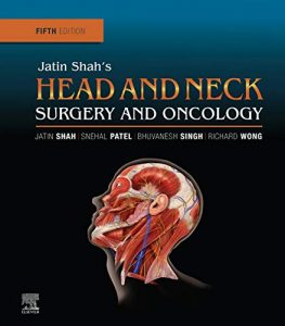 Jatin Shah's Head and Neck Surgery and Oncology, 5e (True