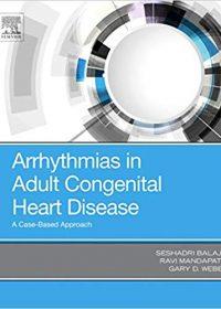 Arrhythmias in Adult Congenital Heart Disease: A Case-Based Approach, 1e (True PDF)
