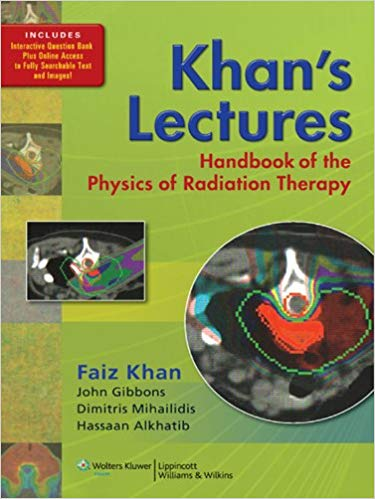 Khan's Lectures: Handbook of the Physics of Radiation Therapy, 1e (Original Publisher PDF)