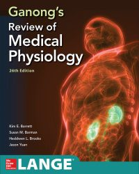 Ganong's Review of Medical Physiology, 26e (Original Publisher PDF)