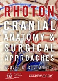Rhoton's Cranial Anatomy and Surgical Approaches (Original Publisher PDF)